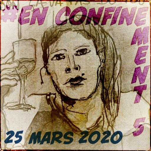 Le confinement du mercredi 25 mars 2020 par yoyo